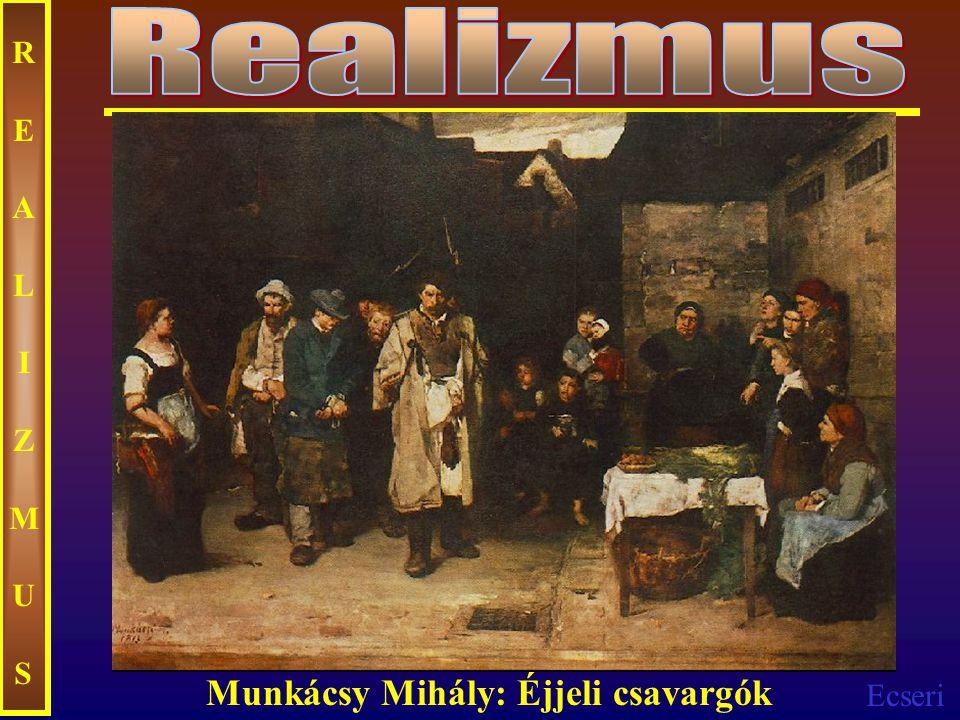 Realizmus REALIZMUS Munkácsy Mihály: Éjjeli csavargók