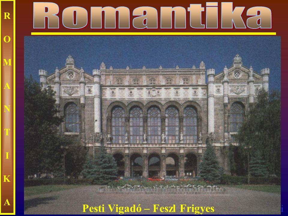 Romantika ROMANTIKA Pesti Vigadó – Feszl Frigyes