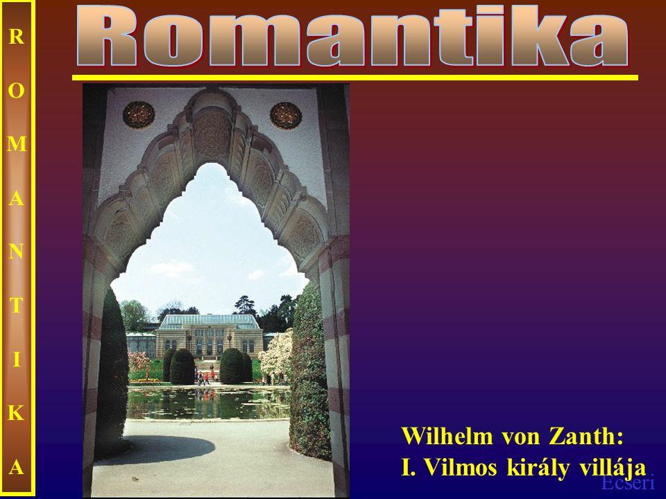 Romantika ROMANTIKA Wilhelm von Zanth: I. Vilmos király villája