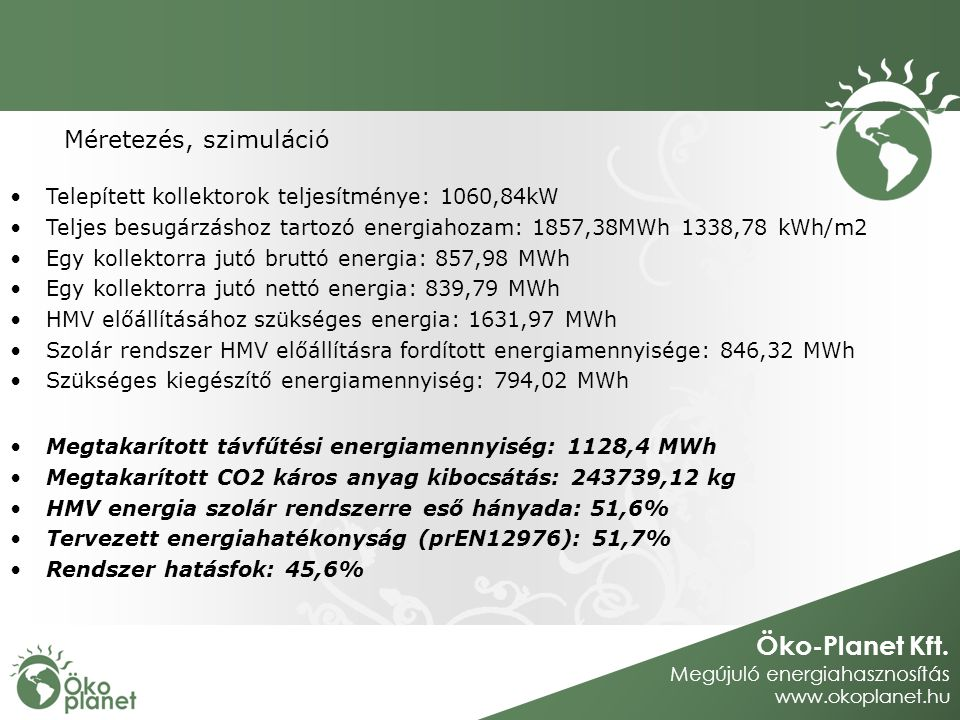 Méretezés, szimuláció Telepített kollektorok teljesítménye: 1060,84kW