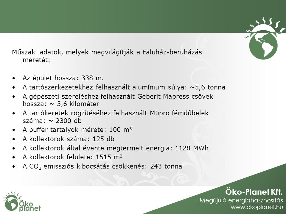 Műszaki adatok, melyek megvilágítják a Faluház-beruházás méretét:
