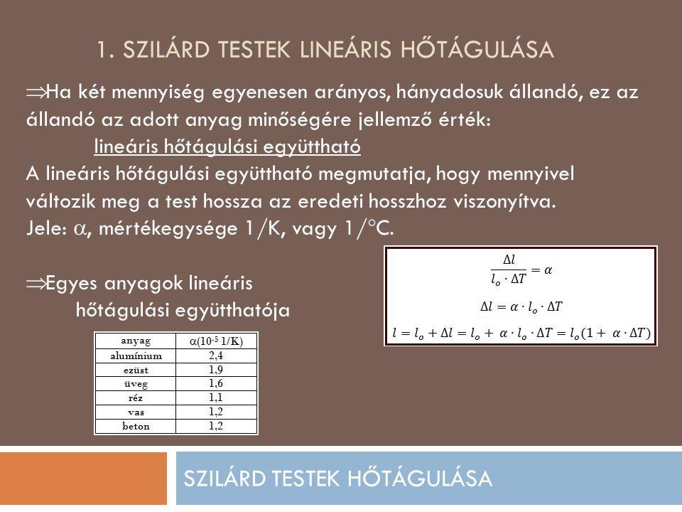 1. SZILÁRD TESTEK LINEÁRIS HŐTÁGULÁSA