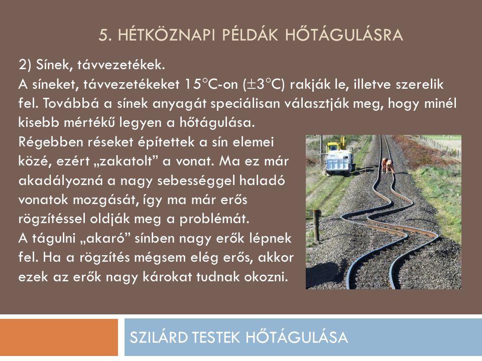 5. Hétköznapi példák hőtágulásra
