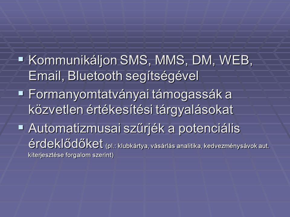 Kommunikáljon SMS, MMS, DM, WEB, Email, Bluetooth segítségével