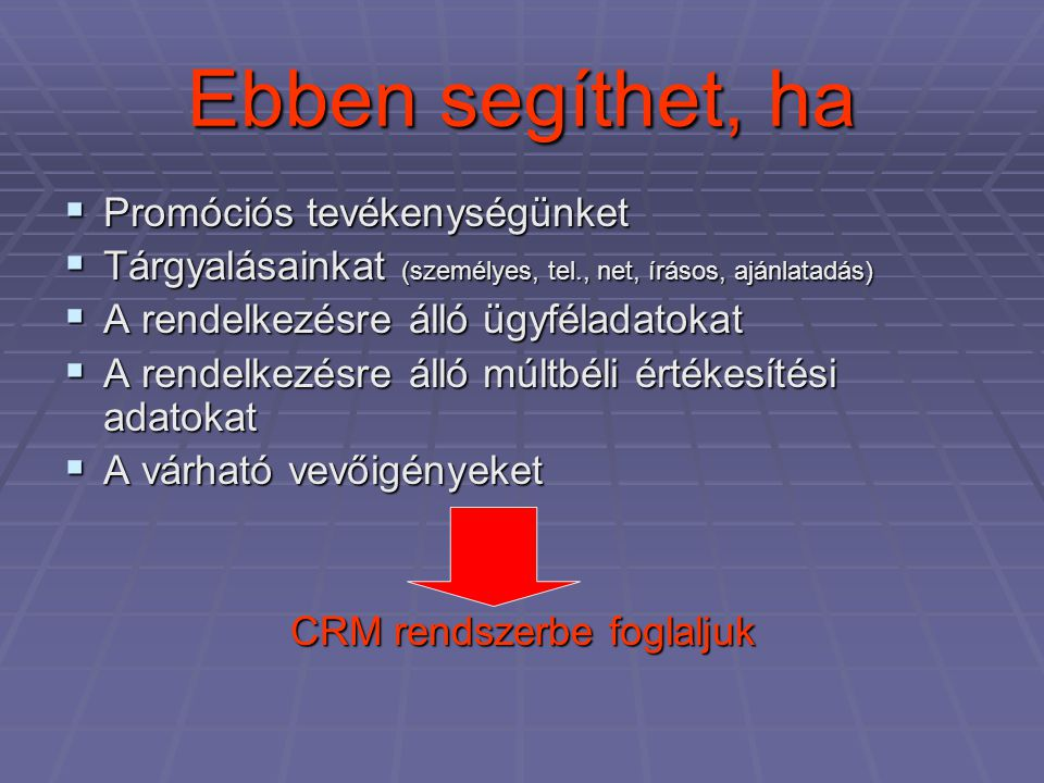 CRM rendszerbe foglaljuk