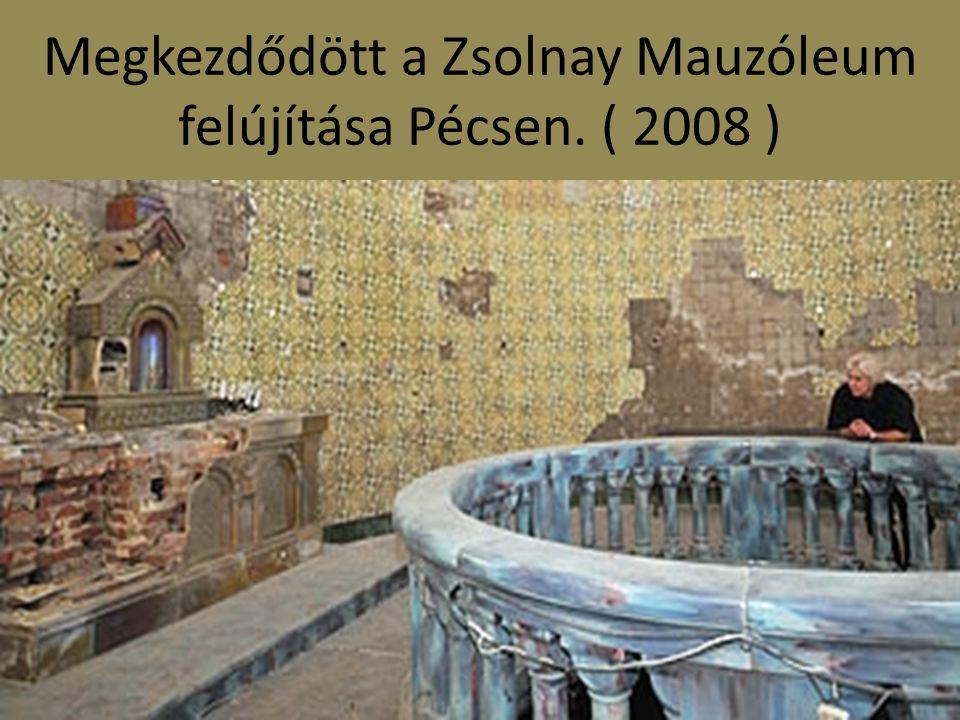 Megkezdődött a Zsolnay Mauzóleum felújítása Pécsen. ( 2008 )