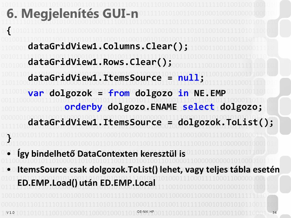 6. Megjelenítés GUI-n { dataGridView1.Columns.Clear();