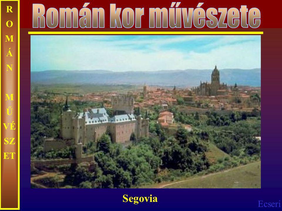 Román kor művészete ROMÁN MŰVÉSZET Segovia