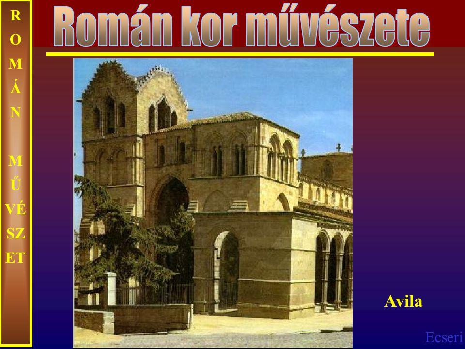 Román kor művészete ROMÁN MŰVÉSZET Avila