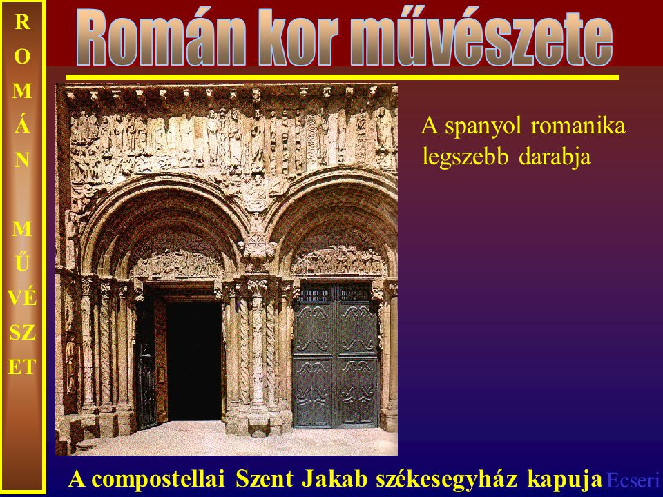 Román kor művészete A spanyol romanika legszebb darabja