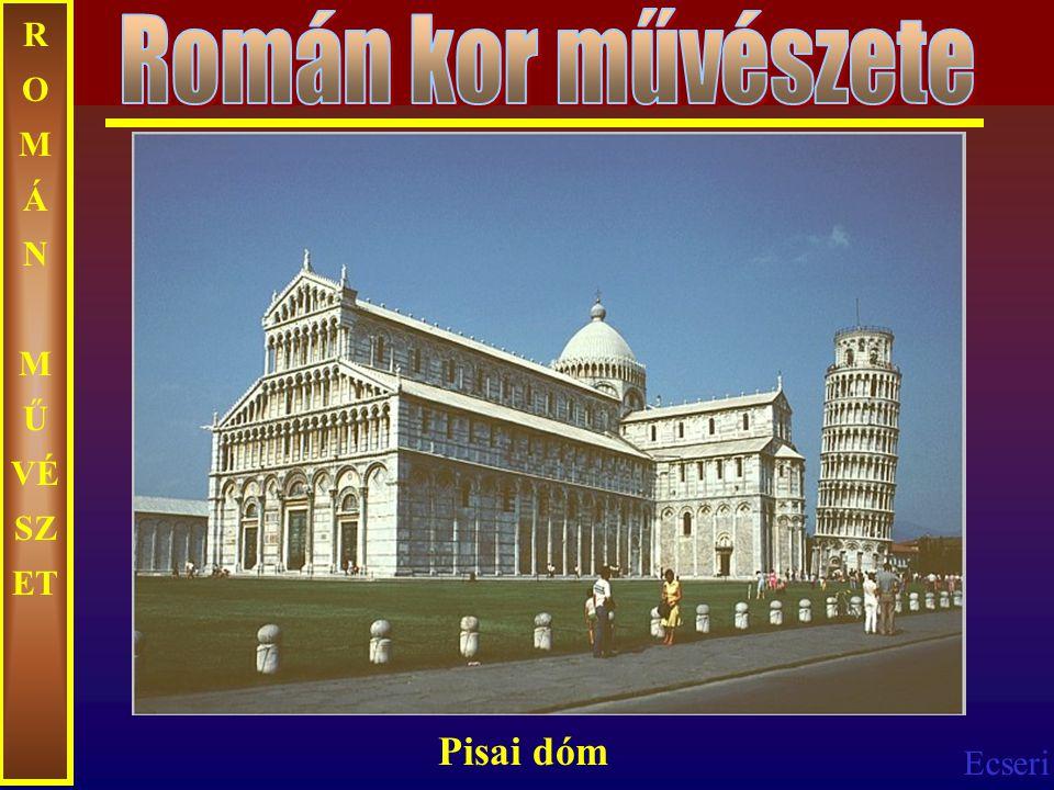Román kor művészete ROMÁN MŰVÉSZET Pisai dóm