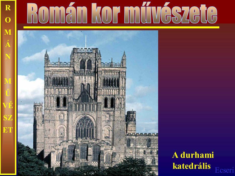 Román kor művészete ROMÁN MŰVÉSZET A durhami katedrális