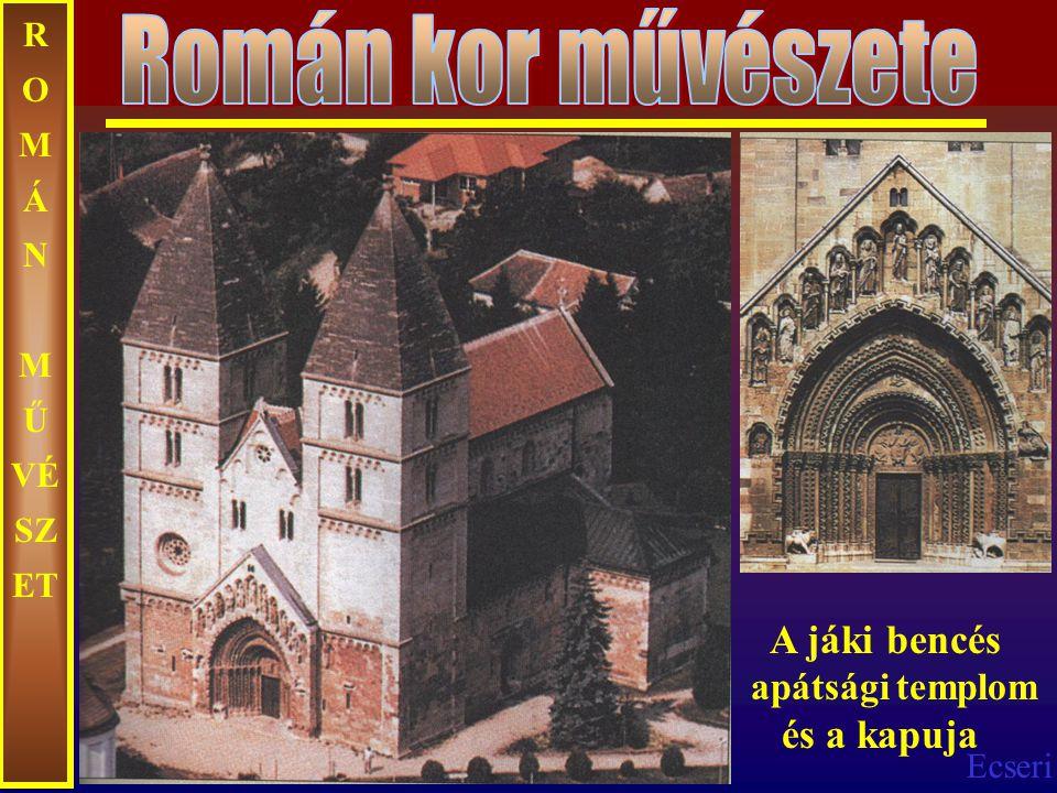 Román kor művészete A jáki bencés apátsági templom és a kapuja