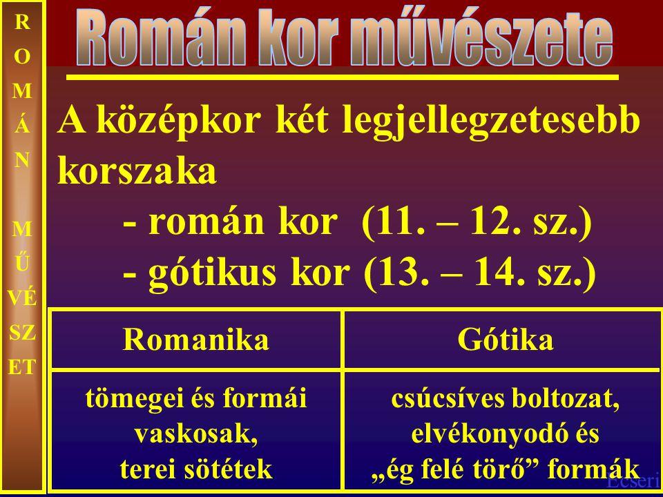 Román kor művészete ROMÁN MŰVÉSZET. A középkor két legjellegzetesebb korszaka - román kor (11. – 12. sz.) - gótikus kor (13. – 14. sz.)