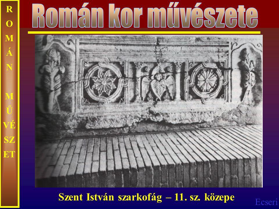 Román kor művészete Szent István szarkofág – 11. sz. közepe
