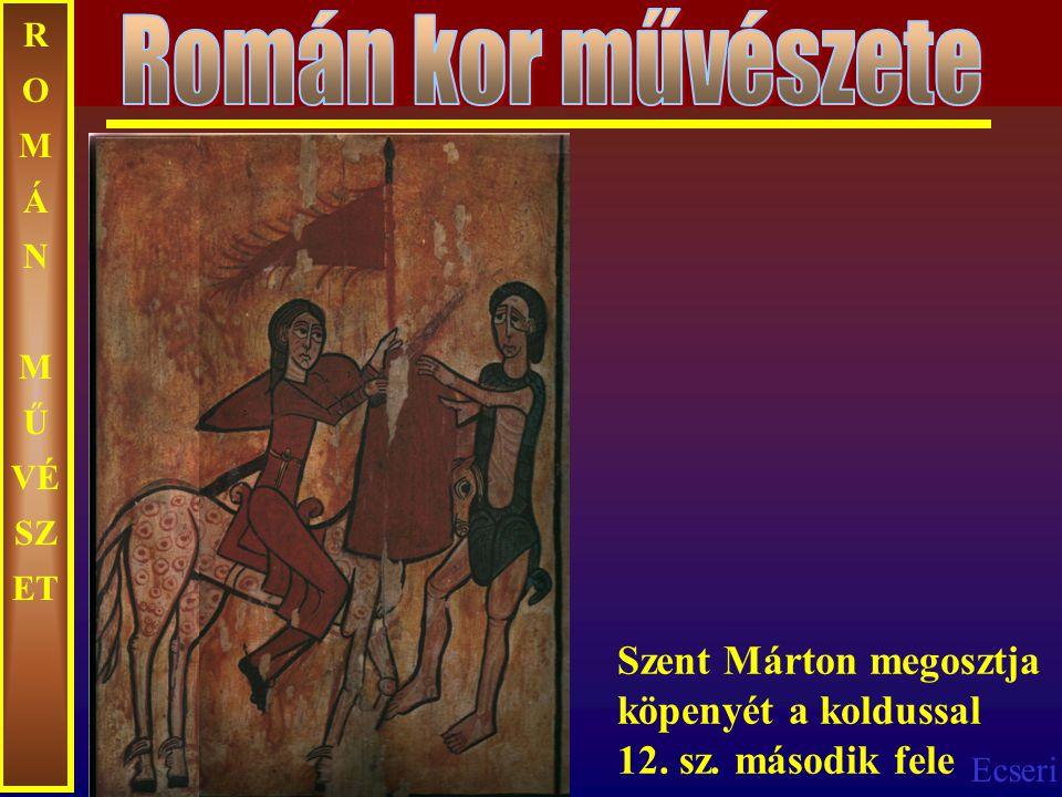 Román kor művészete ROMÁN MŰVÉSZET. Szent Márton megosztja köpenyét a koldussal 12.