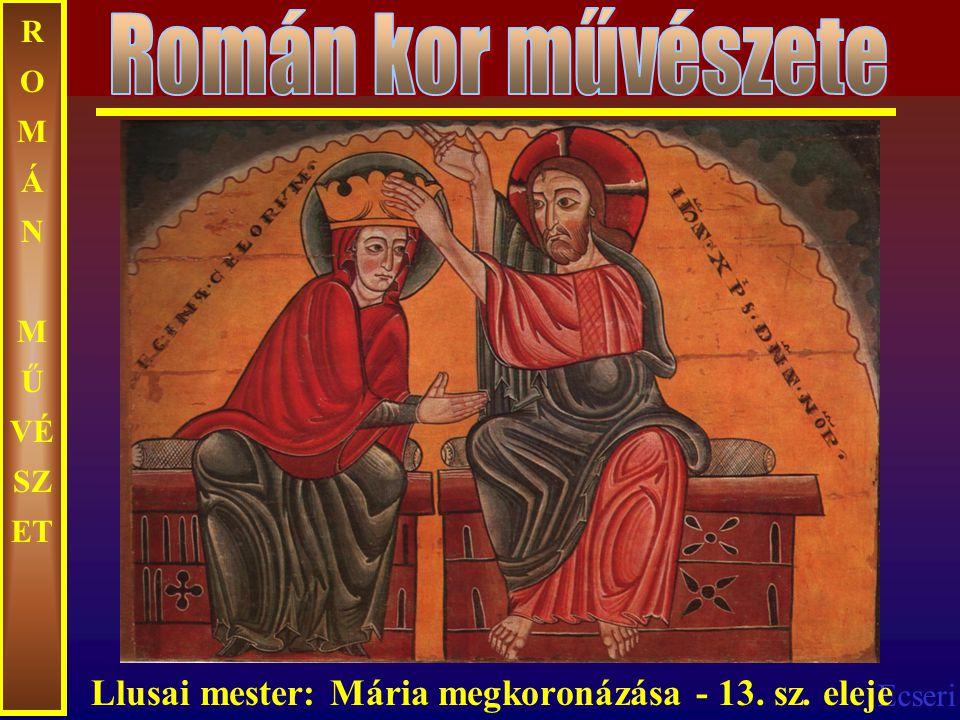 Román kor művészete Llusai mester: Mária megkoronázása - 13. sz. eleje
