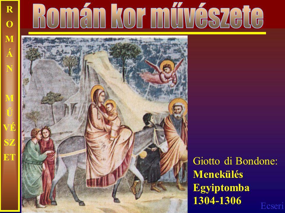 Román kor művészete Giotto di Bondone: Menekülés Egyiptomba 1304-1306