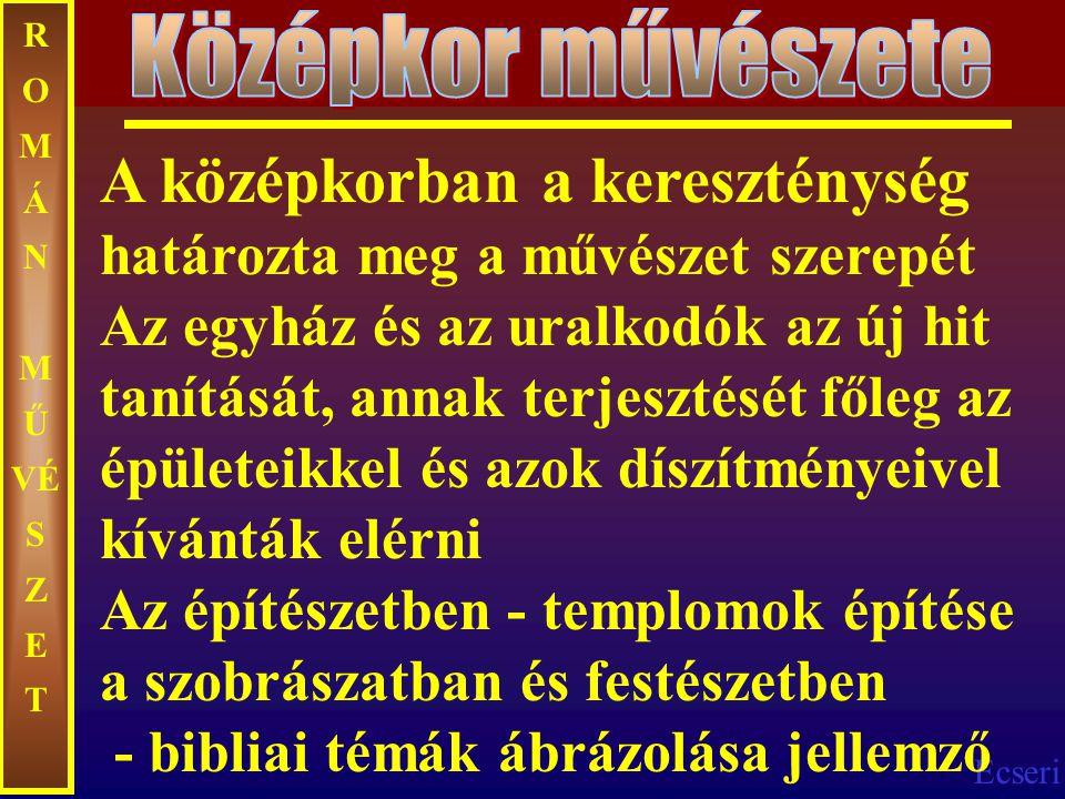 Középkor művészete ROMÁN MŰVÉ S Z E T.