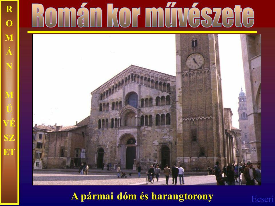 Román kor művészete ROMÁN MŰVÉSZET A pármai dóm és harangtorony