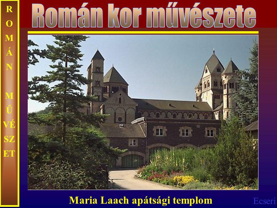 Román kor művészete ROMÁN MŰVÉSZET Maria Laach apátsági templom