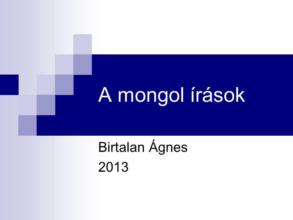A mongol írások Birtalan Ágnes 2013