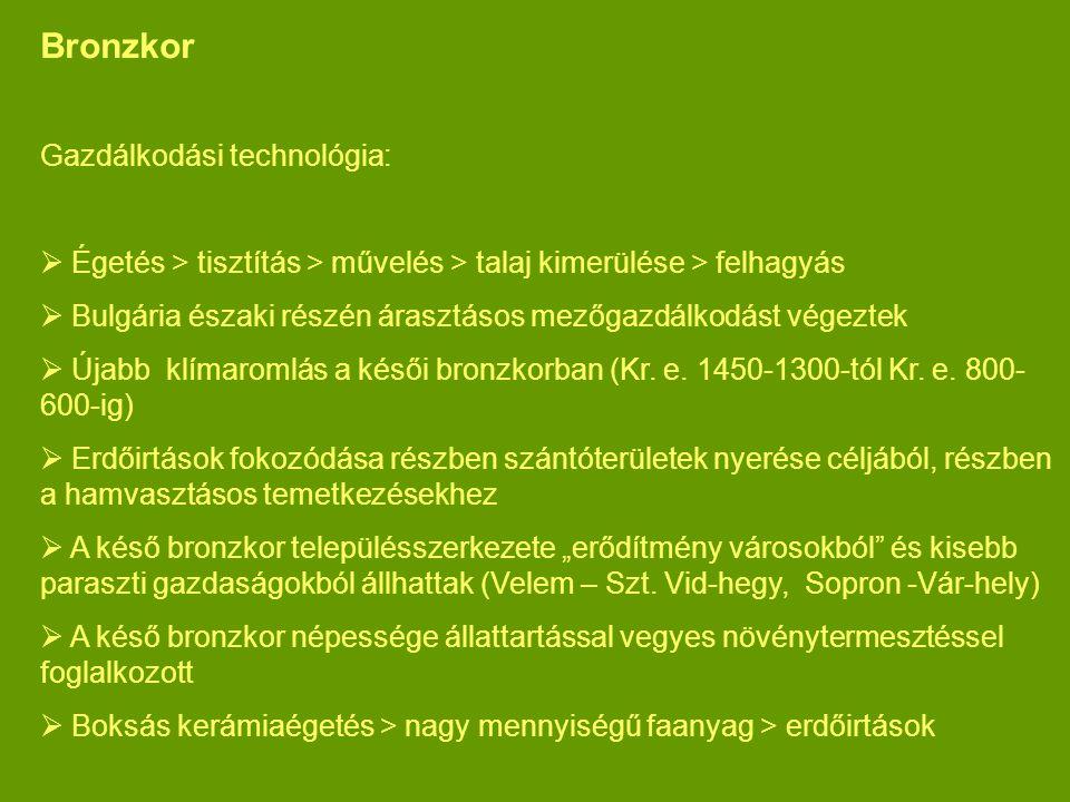 Bronzkor Gazdálkodási technológia: