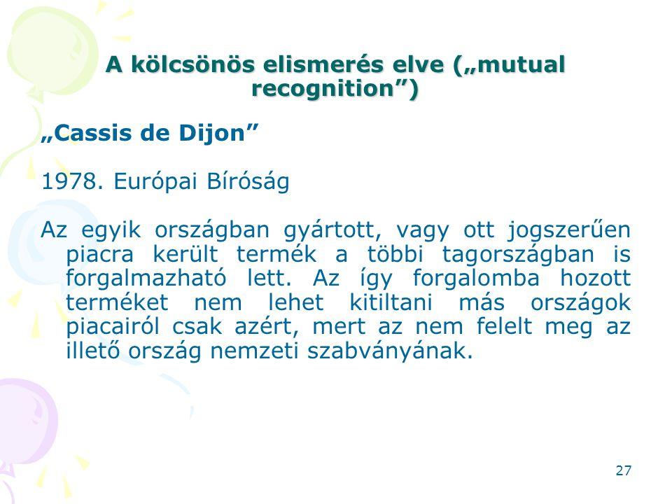 """A kölcsönös elismerés elve (""""mutual recognition )"""