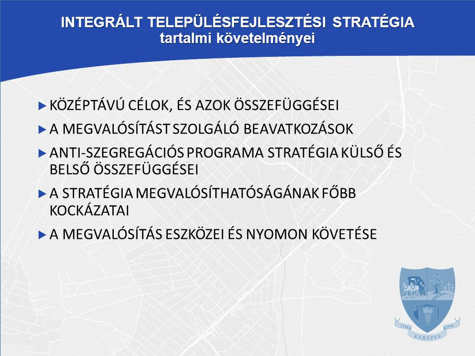 INTEGRÁLT TELEPÜLÉSFEJLESZTÉSI STRATÉGIA tartalmi követelményei