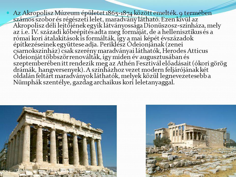 Az Akropolisz Múzeum épületet 1865-1874 között emelték