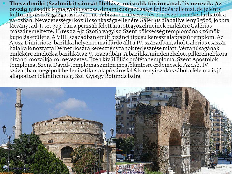 """Theszaloniki (Szaloniki) városát Hellász """"második fővárosának is nevezik."""