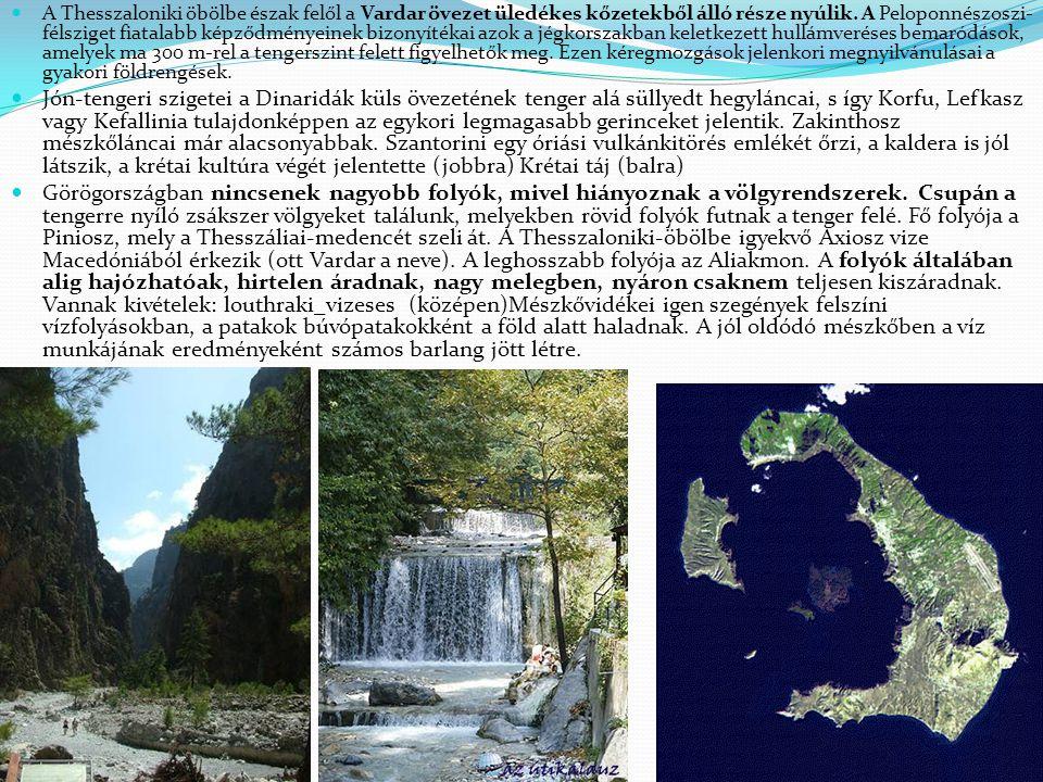A Thesszaloniki öbölbe észak felől a Vardar övezet üledékes kőzetekből álló része nyúlik. A Peloponnészoszi-félsziget fiatalabb képződményeinek bizonyítékai azok a jégkorszakban keletkezett hullámveréses bemaródások, amelyek ma 300 m-rel a tengerszint felett figyelhetők meg. Ezen kéregmozgások jelenkori megnyilvánulásai a gyakori földrengések.