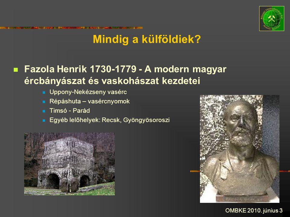 Mindig a külföldiek Fazola Henrik 1730-1779 - A modern magyar ércbányászat és vaskohászat kezdetei.
