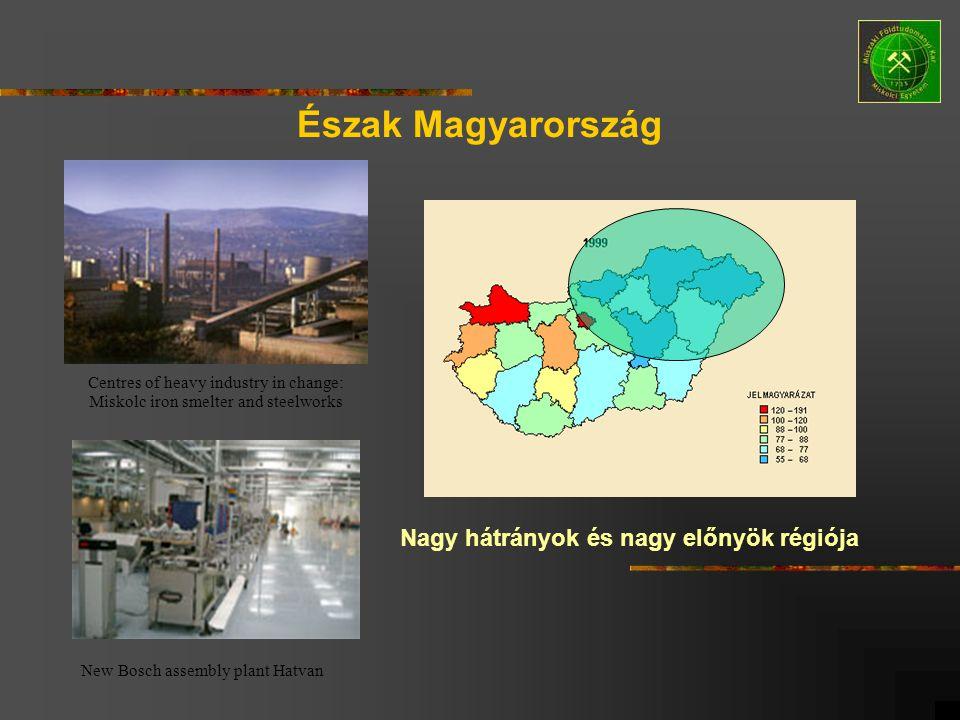 Észak Magyarország Nagy hátrányok és nagy előnyök régiója