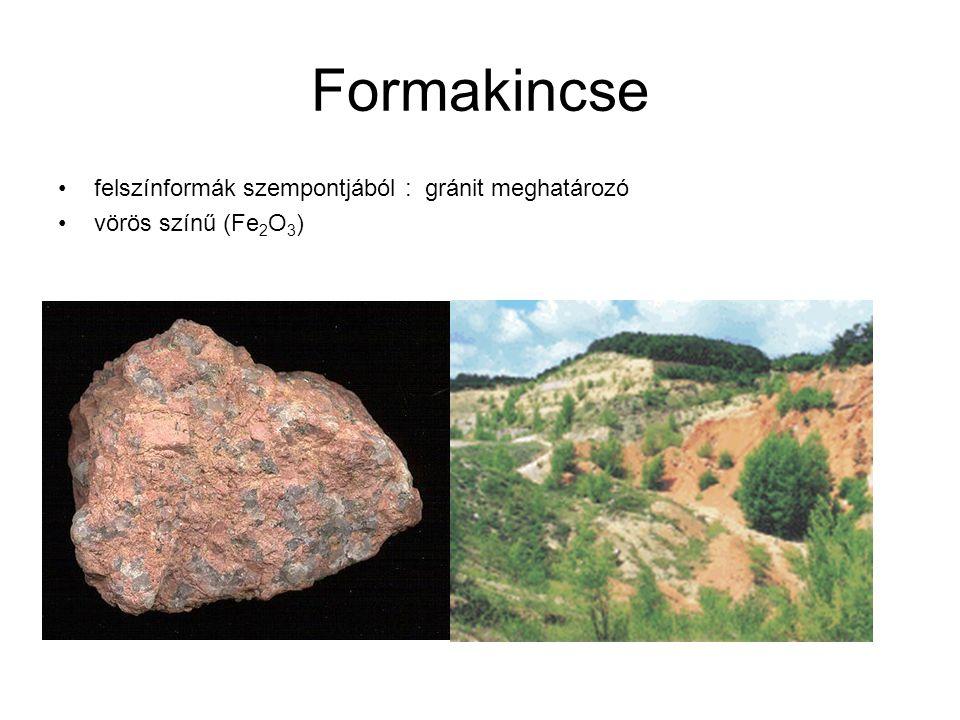 Formakincse felszínformák szempontjából : gránit meghatározó