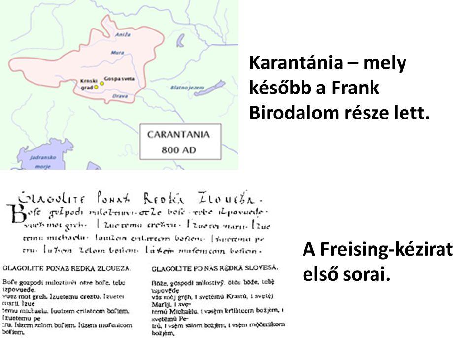 Karantánia – mely később a Frank Birodalom része lett.