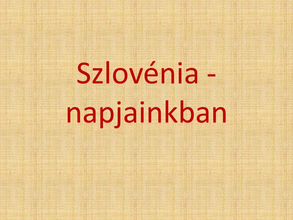 Szlovénia - napjainkban