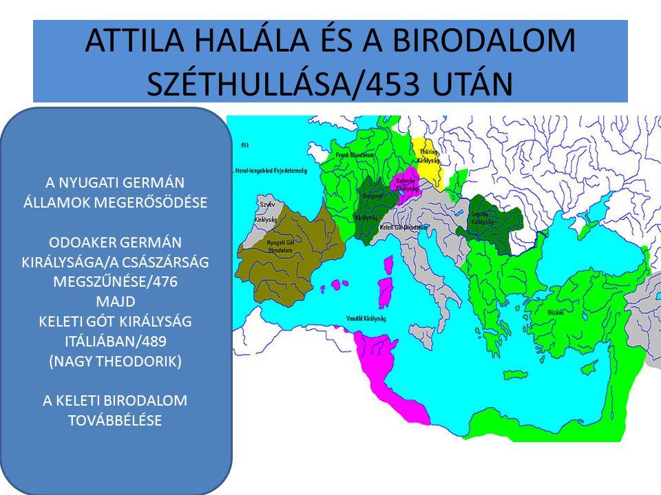 ATTILA HALÁLA ÉS A BIRODALOM SZÉTHULLÁSA/453 UTÁN