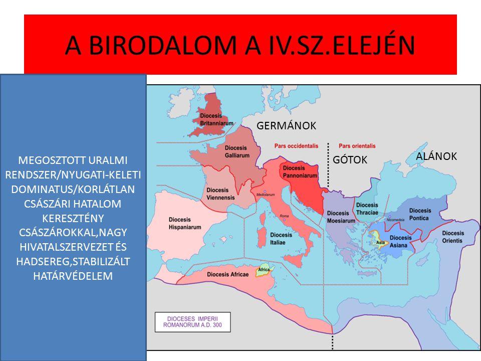 A BIRODALOM A IV.SZ.ELEJÉN