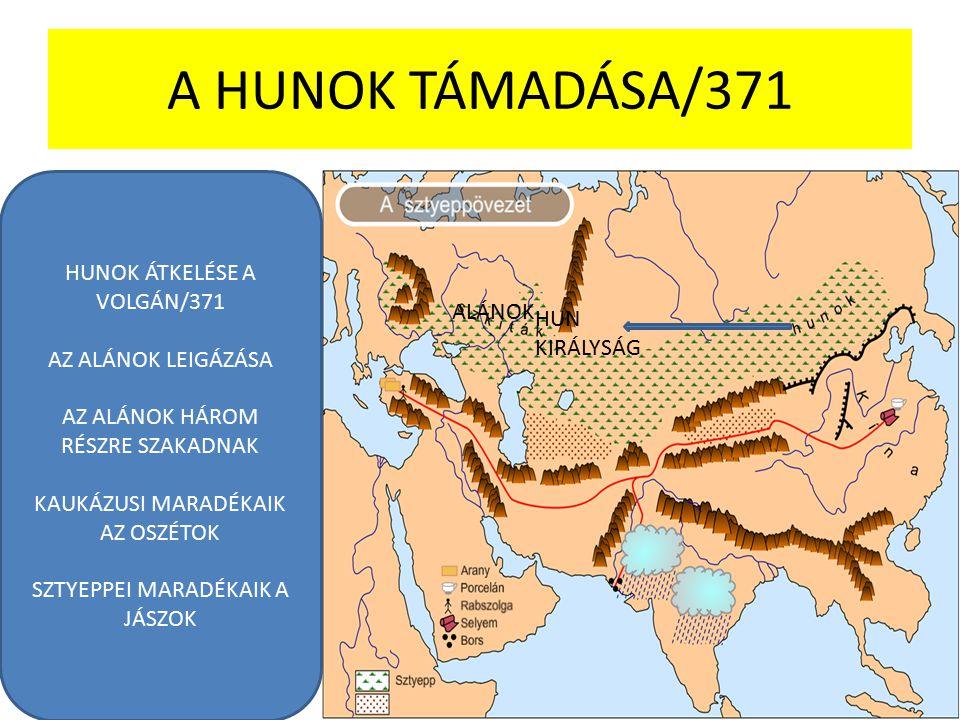 A HUNOK TÁMADÁSA/371 HUNOK ÁTKELÉSE A VOLGÁN/371 AZ ALÁNOK LEIGÁZÁSA