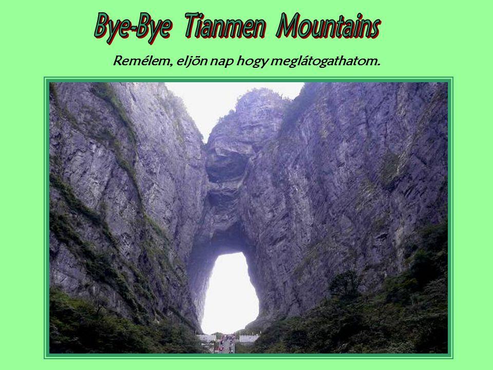 Bye-Bye Tianmen Mountains