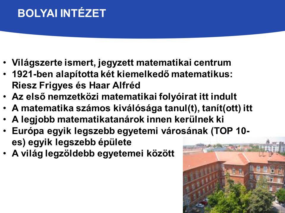 Bolyai Intézet Világszerte ismert, jegyzett matematikai centrum