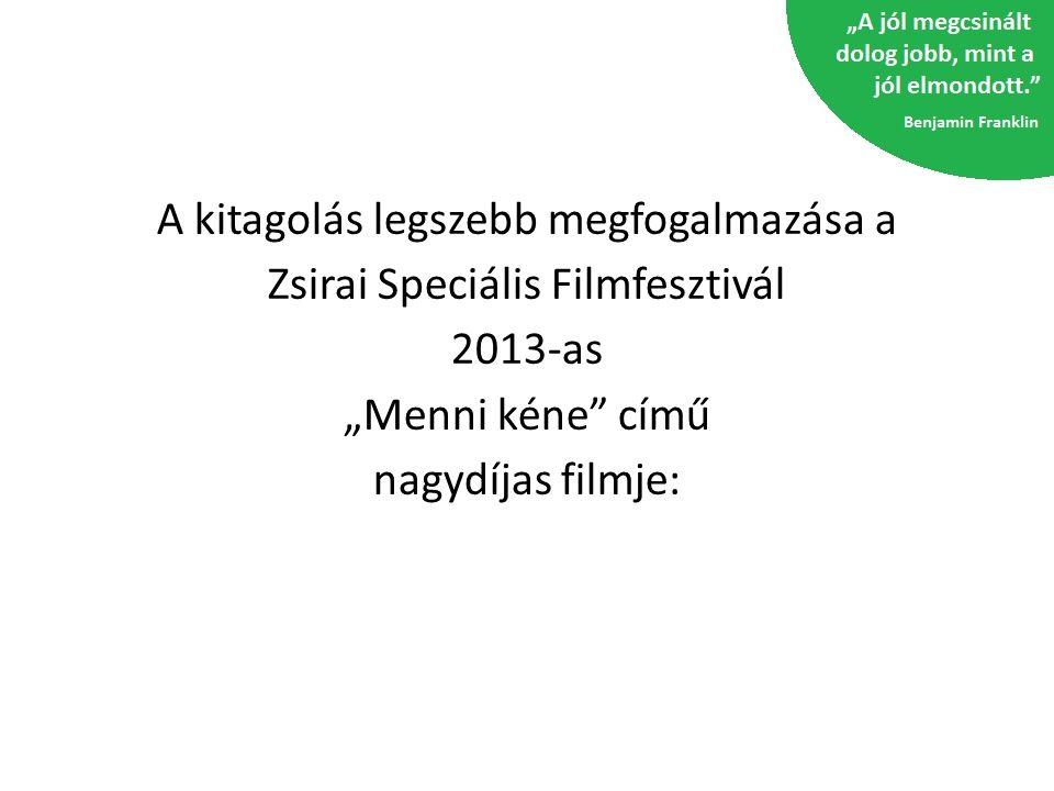 A kitagolás legszebb megfogalmazása a Zsirai Speciális Filmfesztivál