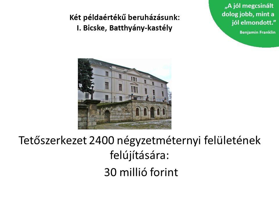 Két példaértékű beruházásunk: I. Bicske, Batthyány-kastély