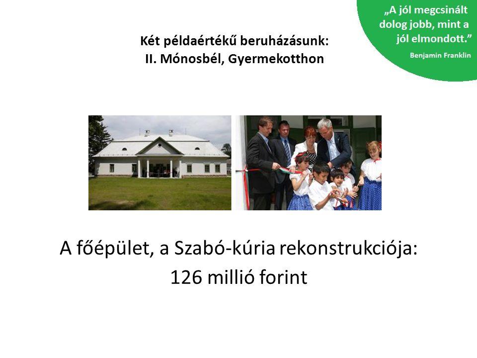 Két példaértékű beruházásunk: II. Mónosbél, Gyermekotthon