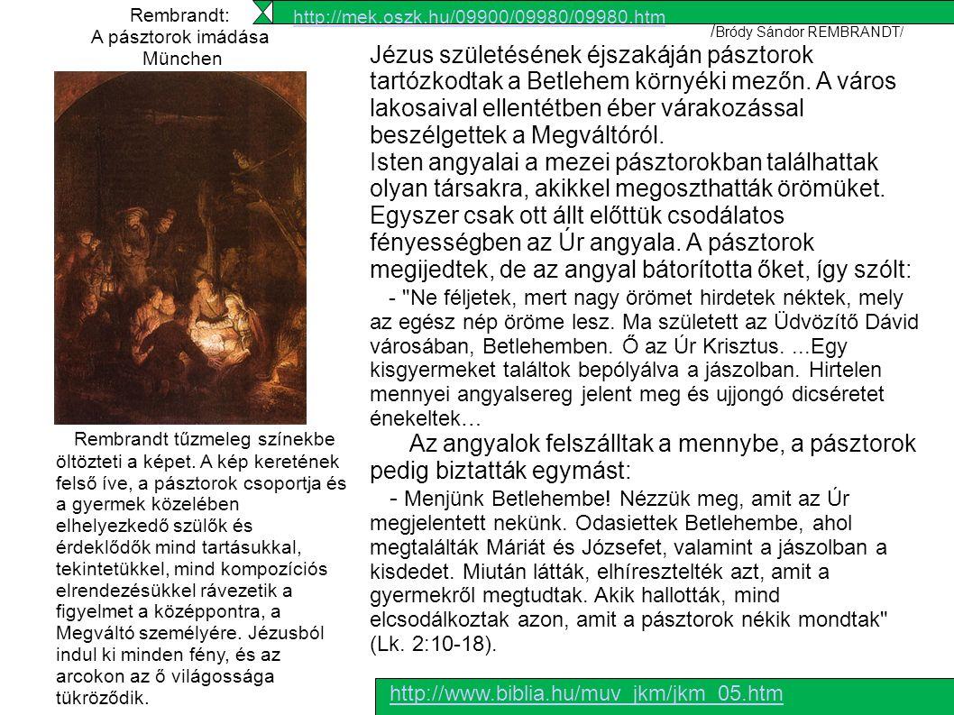 Rembrandt: A pásztorok imádása. München. http://mek.oszk.hu/09900/09980/09980.htm. /Bródy Sándor REMBRANDT/