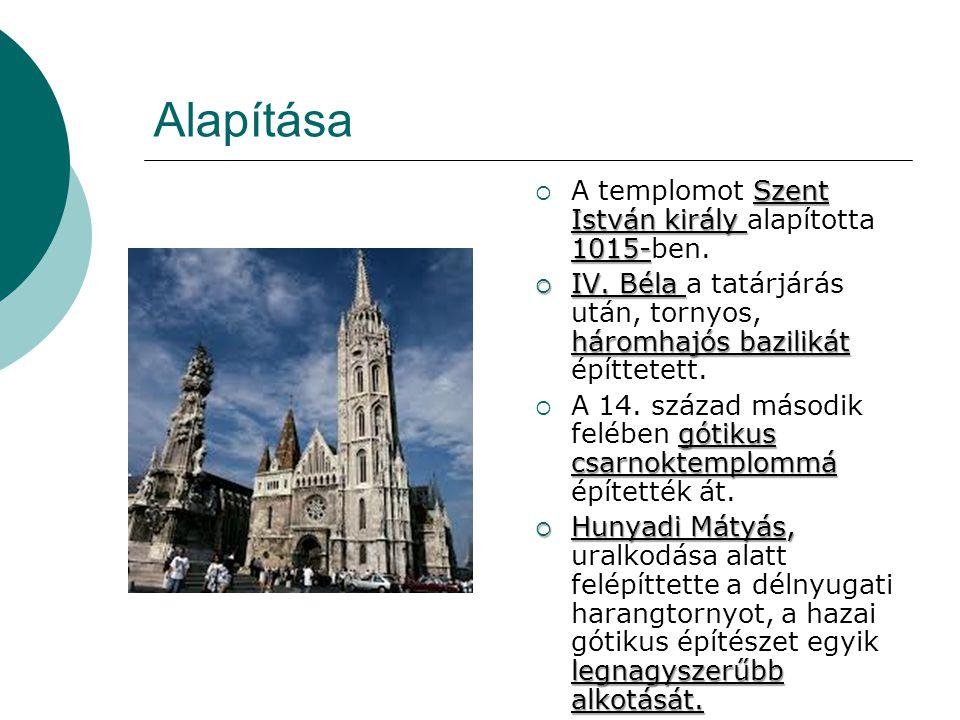 Alapítása A templomot Szent István király alapította 1015-ben.