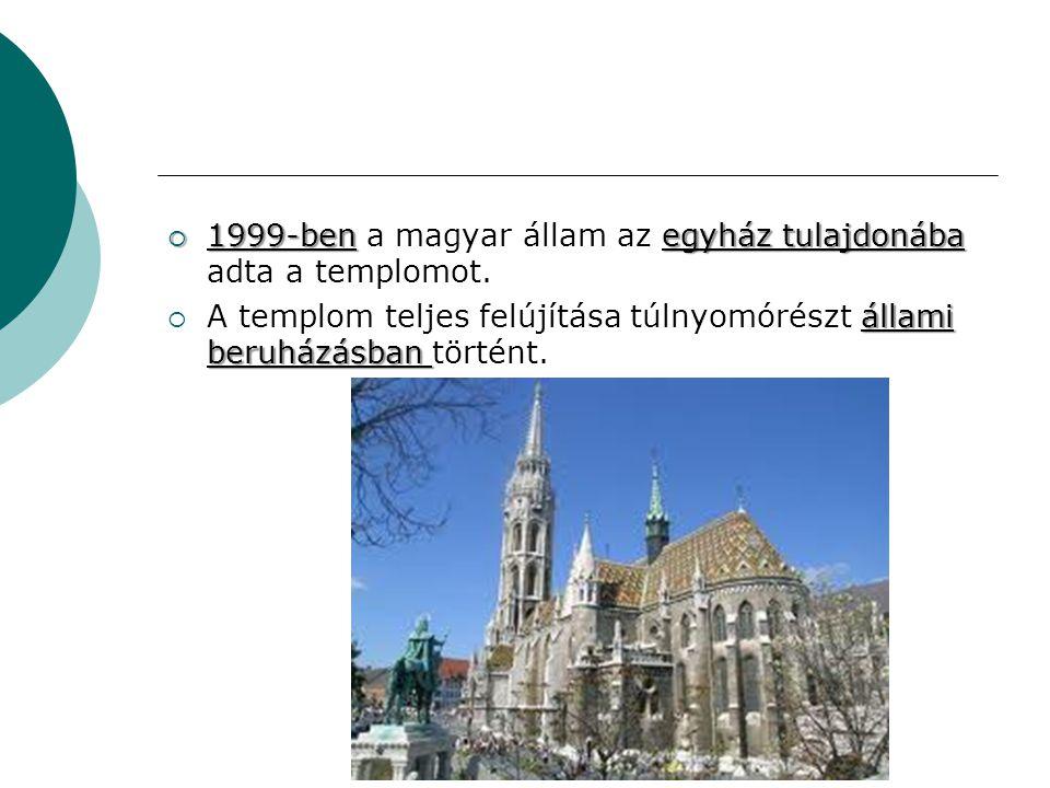 1999-ben a magyar állam az egyház tulajdonába adta a templomot.