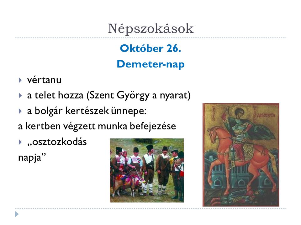 Népszokások Október 26. Demeter-nap vértanu