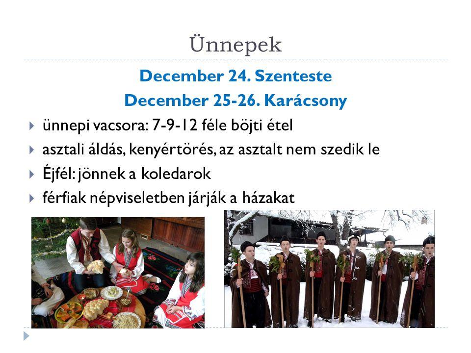Ünnepek December 24. Szenteste December 25-26. Karácsony